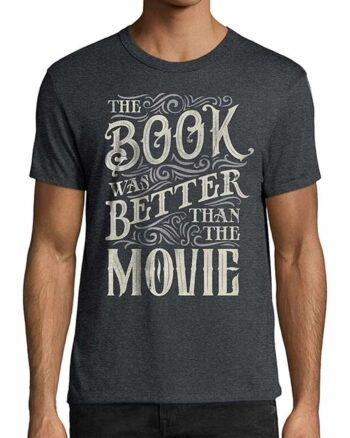 The Book Was Better Than The Movie Graphic Tee
